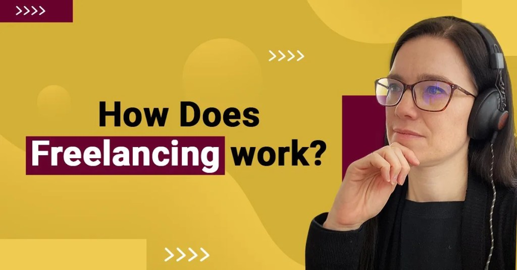 a blog featured image with a topic title about How Does Freelancing Work?