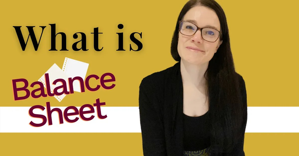 a blog featured image with a topic title about What Is A Balance Sheet?