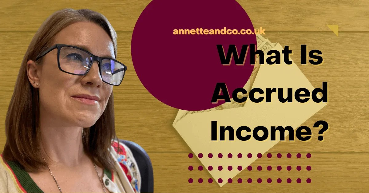 a blog featured image with a topic title about What Is Accrued Income?