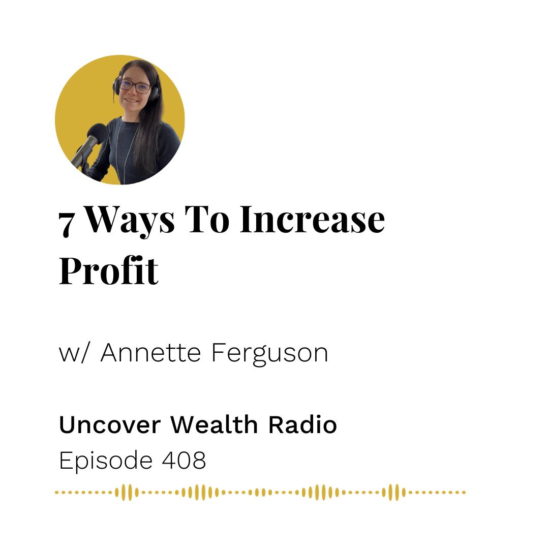 Annette Ferguson Podcast Banner of Uncover Wealth Radio Episode 408
