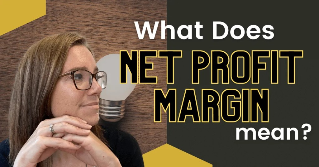 a blog feature image of Annette with a topic title about What Does Net Profit Margin Mean?