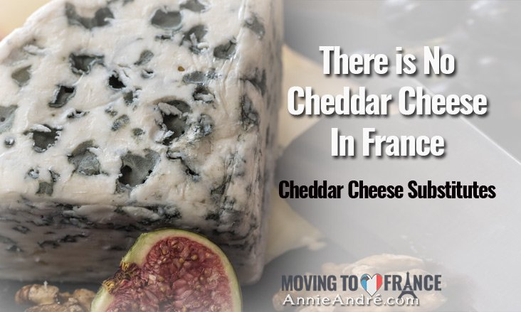 Cheddar Cheese Substitutes for when you can't find cheddar in France
