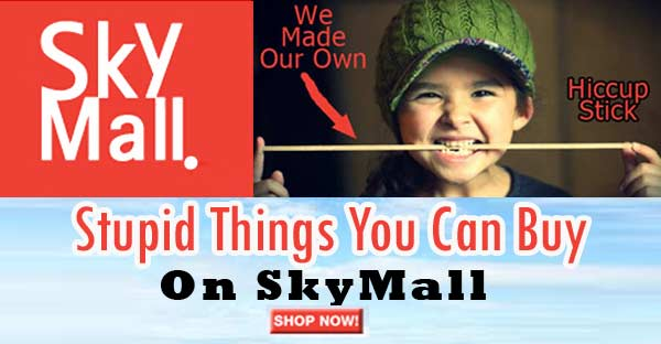 Stupid Skymall Products you can buy right now