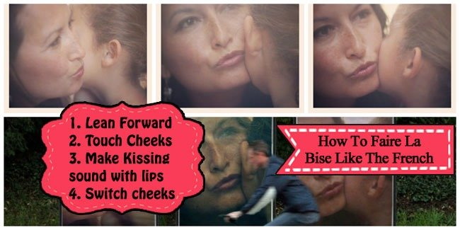 Simply touch cheeks and make a light kissing sound with your lips to faire la bise