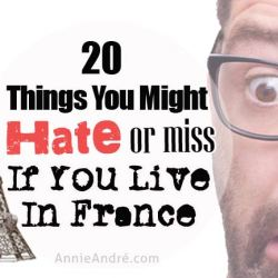 20 things you might miss if you live in France