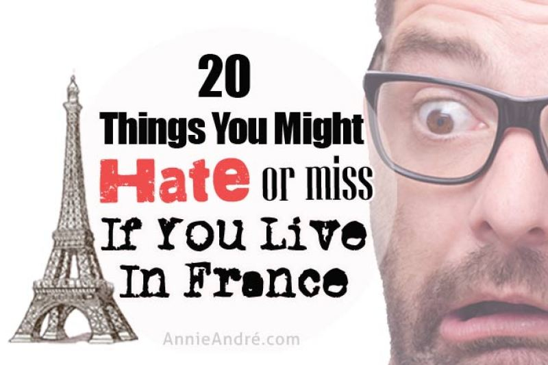 20 things you might hate or miss if you live in France