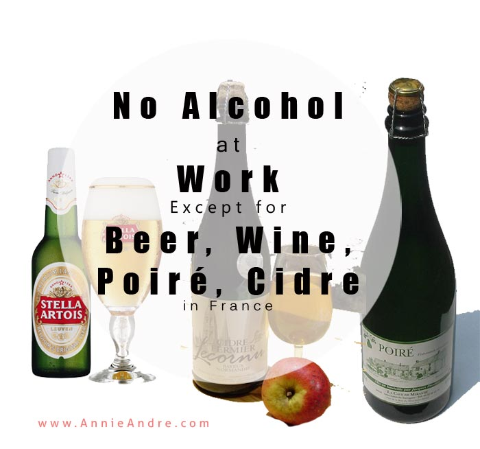 Stupid funny French law; officially no alcohol can be on work premises except for beer, wine, cidre and poiré? LOL