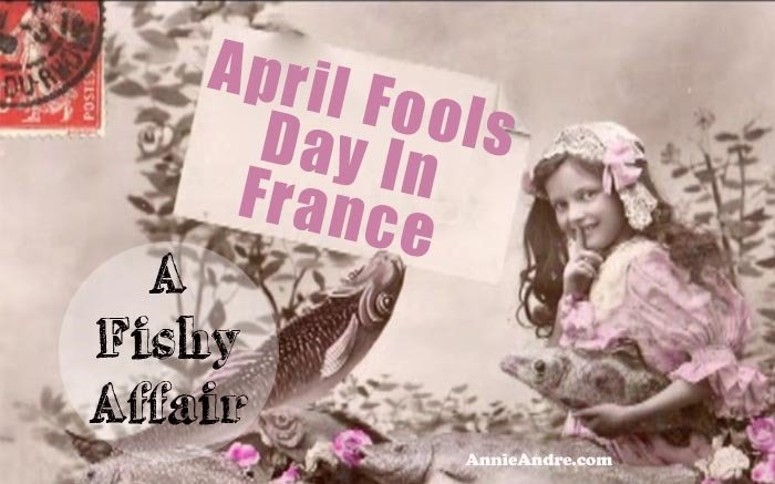 How the French celebrate April Fools day in France