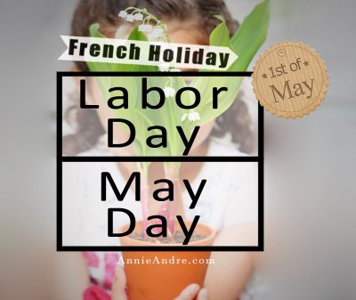Don't go to France in May: French holidays Labour day and May day. 2 of 6 possible holidays