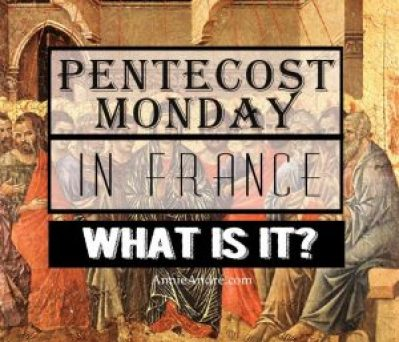 Don't go to France in May! Pentecost Monday aka whit Monday 6 of 6 French holiday