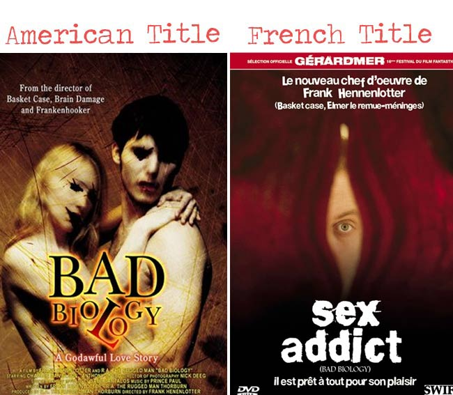 Bad biology = sex addict movie title for French audience