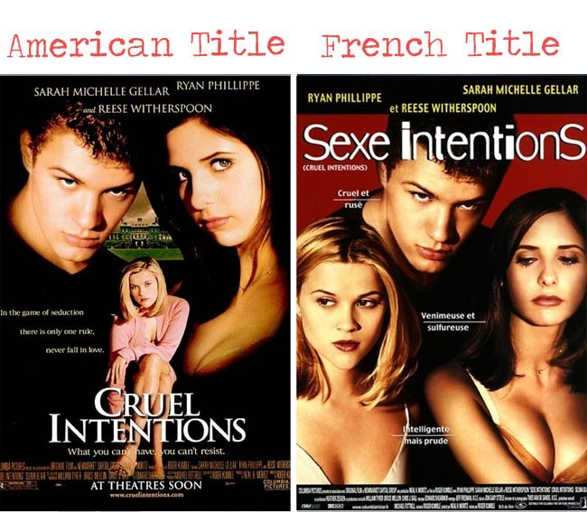 Cruel Intentions = sex intentions movie title for French audience
