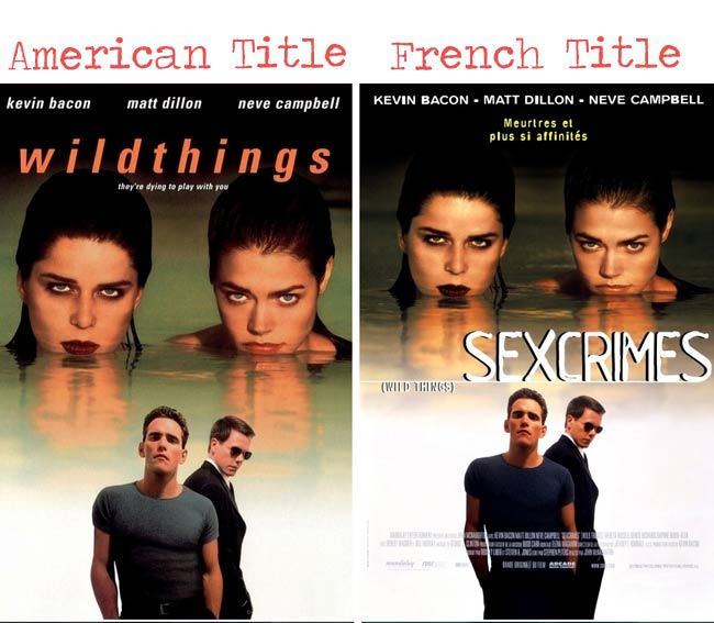 Wild Things = Sex Crimes movie title for French audience
