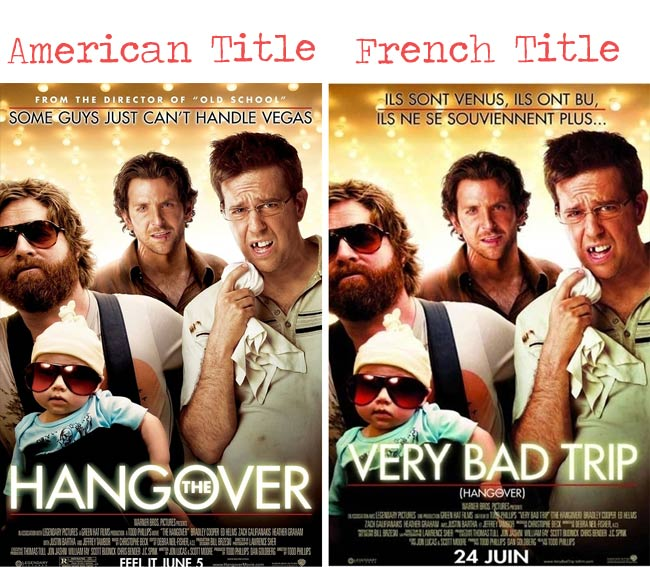 The Hangover = Very Bad Trop movie title for French audience