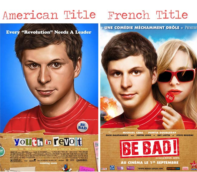 Youth Revolt = Be Bad movie title for French audience