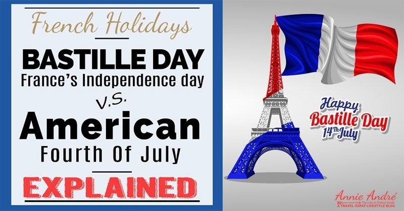 France's Independence Day (Bastille Day) Vs American fourth of July Explained