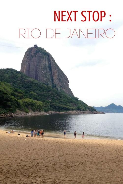NEXT STOP - Rio de Janeiro