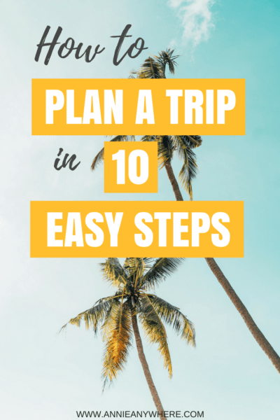 I follow these 10 easy steps every time I want to plan a trip and it makes the organization so quick and simple! #Planning #Trip #Travel #FamilyTravel #Backpacking #BudgetTravel
