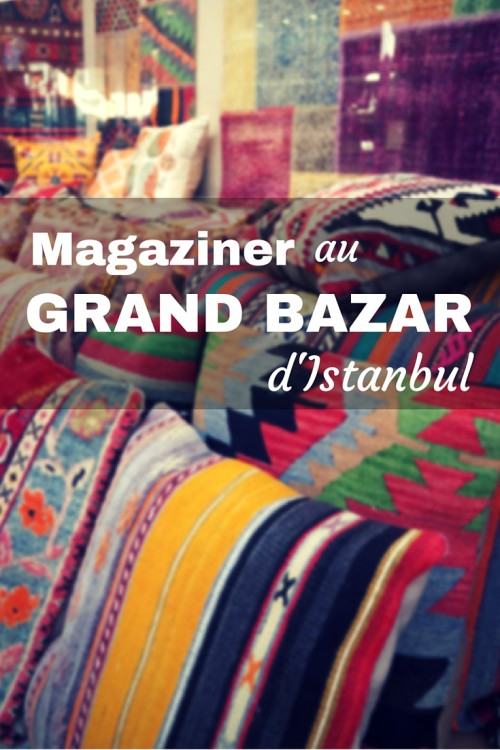 Magasiner au Grand Bazar d'Istanbul - Annie Anywhere