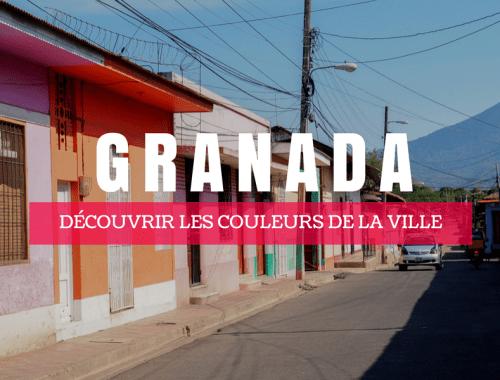 Découvrir les couleurs de la ville de Granada au Nicaragua.