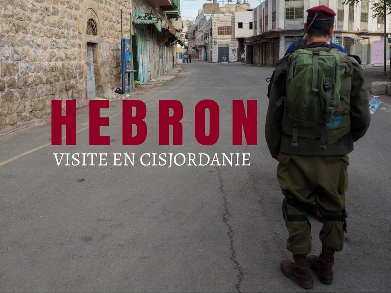 Visite en Cisjordanie - la ville de Hebron