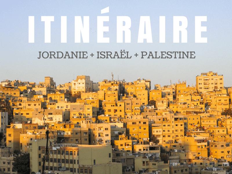 Itinéraire complet pour la Jordanie, Israël et la Palestine
