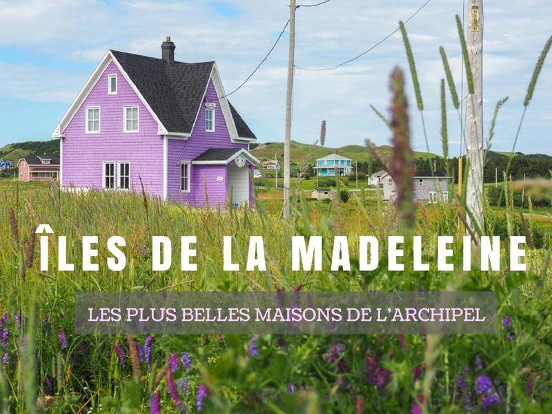 Les Plus Belles Maisons Du Canada : Les plus belles maisons des Îles de la madeleine annie
