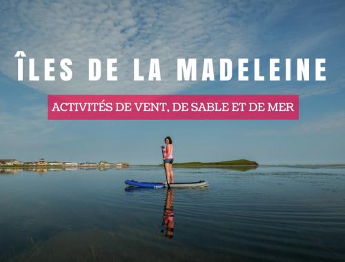 Iles de la Madeleine - Activités sportives de vent, de sable et de mer.