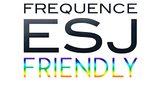 Fréquence ESJ Friendly
