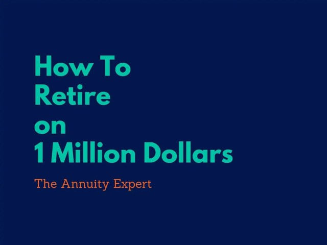 How To Retire on 20 Million Dollars (20220)  The Annuity Expert