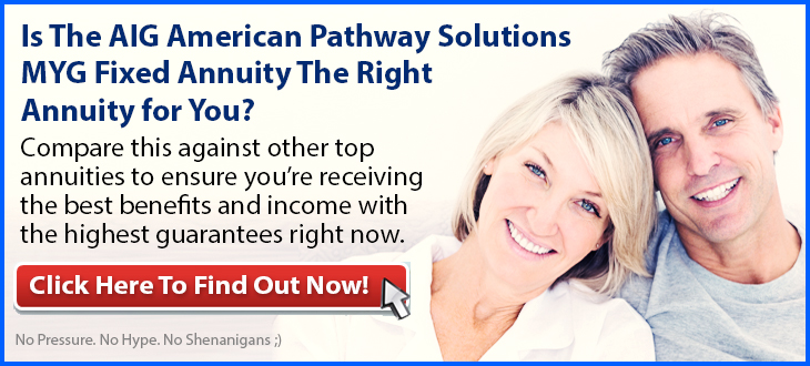 AIG American Pathway Solutions MYG Fixed Annuity