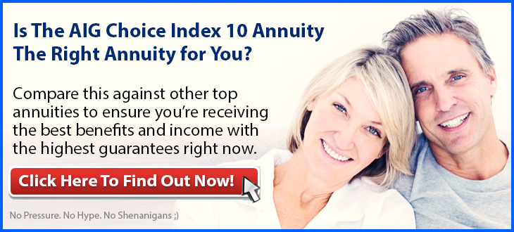 Independent Review of the AIG Choice Index 10 Annuity