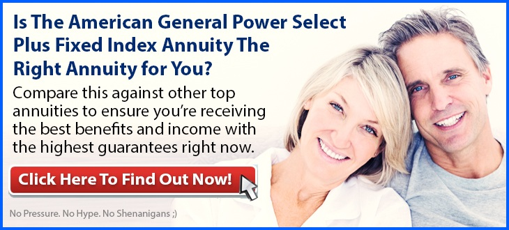 independent review of the american general power select plus fixed index annuity