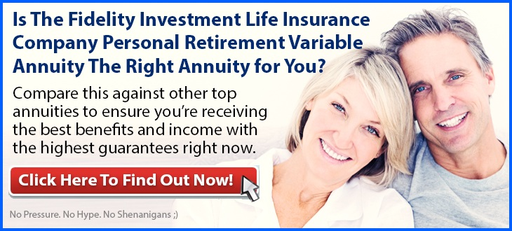 Independent Review of the Fidelity Investment Life Insurance Company Personal Retirement Variable Annuity