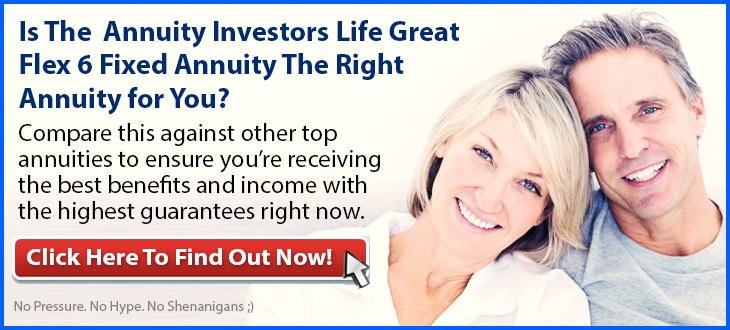 Independent Review of the Annuity Investors Life Great Flex 6 Fixed Annuity