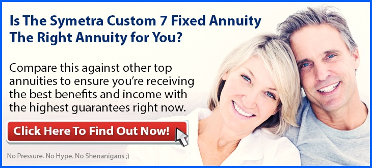 Independent Review of the Symetra Custom 7 Fixed Annuity