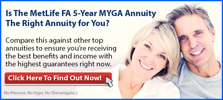 Independent Review of the MetLife Insurance Fixed Annuity FA 5-Year MYGA Annuity