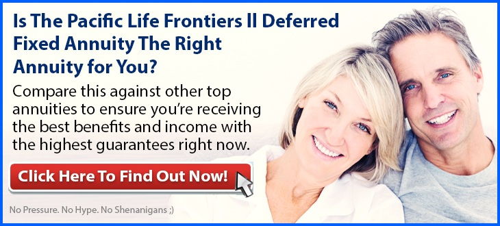 Independent Review of the Pacific Life Frontiers ll Fixed Deferred Annuity