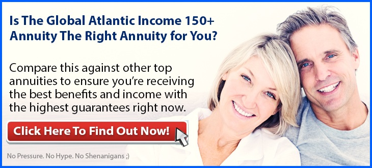 Independent Review of the Global Atlantic Income 150+ Fixed Indexed Annuity