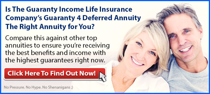 Independent Review of the Guaranty Income Life Insurance Company Guaranty 4 Annuity