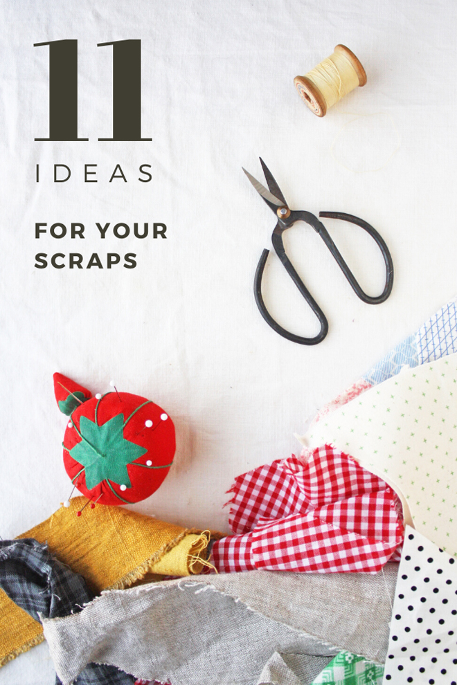 11 ideas for using fabric scraps