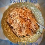 Steel Cut Oats – IP – Electric Pressure Cooker! THM E * Healthy Carbs!