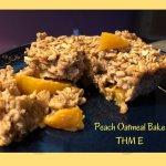 Peach Baked Oatmeal – THM E!