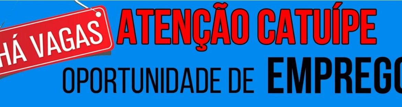 ATENÇÃO COMUNIDADE CATUIPANA – OPORTUNIDADE DE EMPREGO!