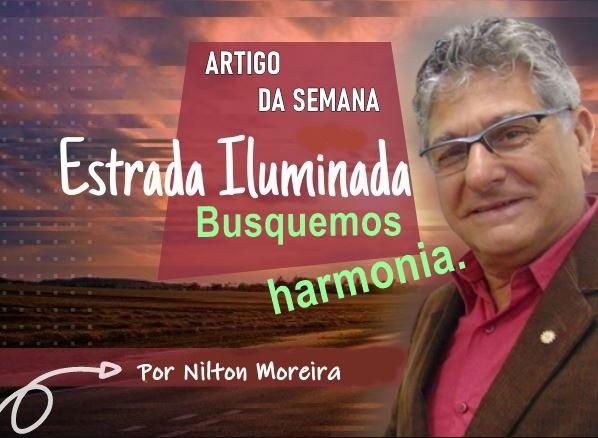Coluna Estrada Iluminada – Busquemos harmonia
