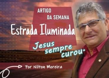 Coluna Estrada Iluminada – Jesus sempre curou