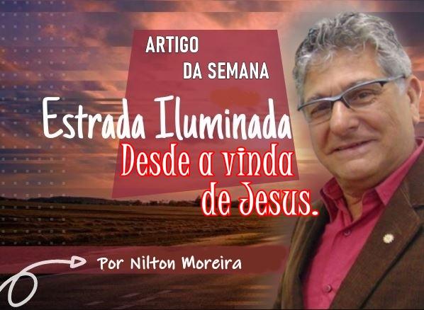 Coluna Estrada Iluminada – Desde a vinda de Jesus.