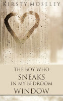 Kirsty Moseley – The Boy Who Sneaks . . .