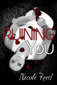 Nicole Reed – Ruining You