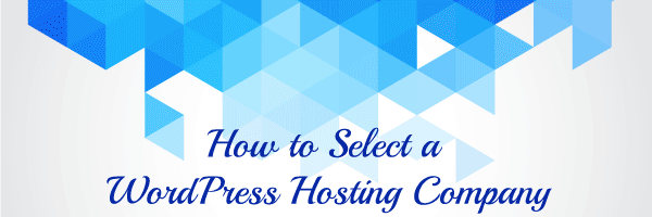 How to Select a WordPress Hosting Company